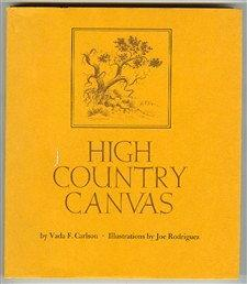 High Country Canvas: Carlson, Vada F.