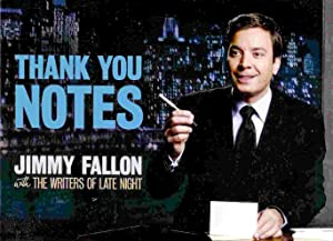 Thank You Notes: Fallon, Jimmy; Late