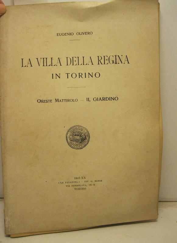 La villa della Regina in Torino. Mattirolo Oreste - Il giardino. OLIVERO Eugenio
