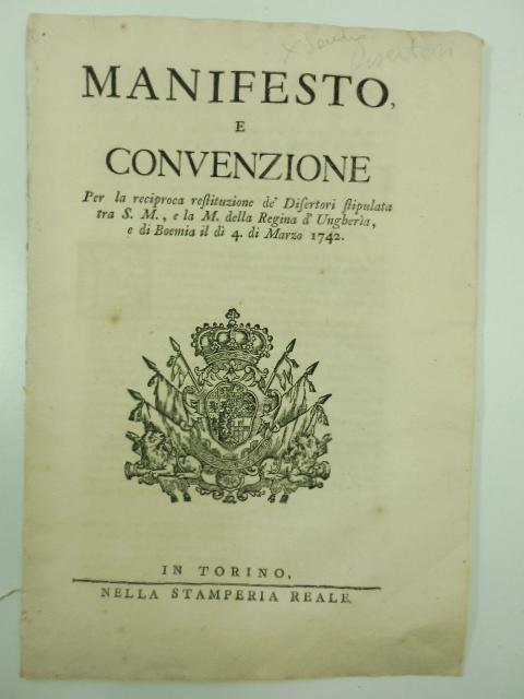 Manifesto e convenzione per la reciproca restituzione de' disertori stipulata tra S. M. e la M. della Regina d'Ungheria e di Boemia il di' 4 di marzo