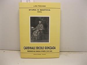 Storia di Mantova. Profili. Cardinale Ercole Gonzaga: PESCASIO Luigi