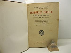 Isabelle d'Este. Marquise de Mantoue. 1474 - 1539. Traduction et adaptation de l'anglais par M. E...
