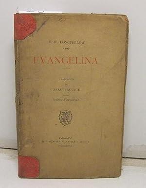 Evangelina. Traduzione di Carlo Faccioli. Seconda edizione: LONGFELLOW E.W.