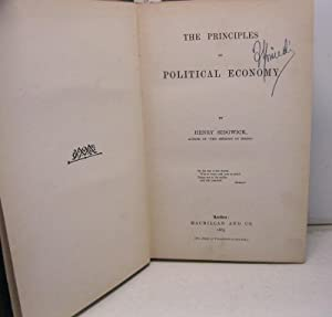 The principles of Political Economy, by Henry Sidwick, author of The methods of ethics.