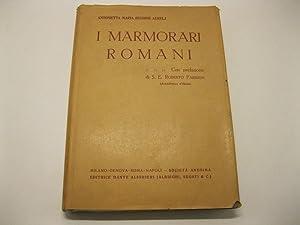 I marmorari romani. Con prefazione di S.: BESSONE AURELJ A.