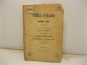 Isabella d'Aragona. Dramma lirico in tre parti.: MARCELLIANO Marcello, PEDROTTI