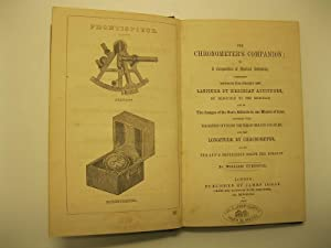 The chronometer's companion or a compendium of Nautical Astronomy, Comprising Methods for Finding...