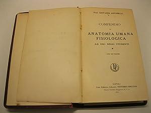 Compendio di anatomia umana fisiologica, ad uso degli studenti Con 459 figure: ANTONELLI Prof. ...