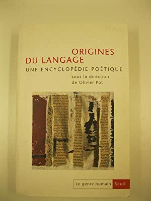 Origines du langage. Un encyclope'die poe'tique sous la direction de Olivier Pot