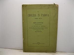 Il cholera in Padova nel 1873. Relazione letta nella seduta pubblica 8 febbrajo 1874 della R. ...