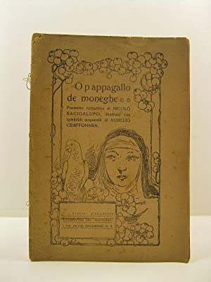 O pappagallo de moneghe. Poemetto romantico illustrato con splendidi acquarelli di Aurelio Craffo...