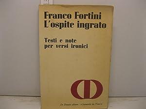 L'ospite ingrato. Testi e note per versi: FORTINI Franco