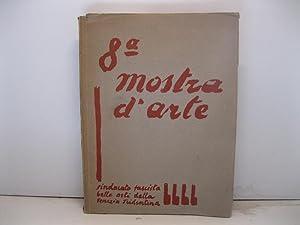 VIII mostra sindacale d'arte. Sindacato fascista Belle Arti della Venezia Tridentina. Palazzo ...
