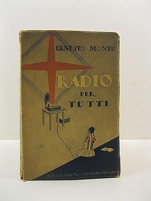 Radio per tutti. Elementi di radiotelefonia accessibili: MONTU' Ernesto