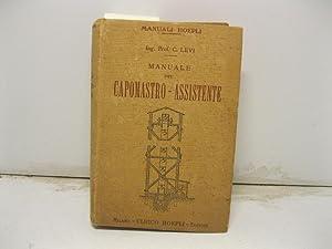 Manuale del capomastro assistente. I materiali da: LEVI Carlo