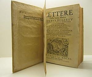 Lettere della santa madre Teresa di Gesu' fondatrice delle monache e Padri Carmelitani Scalozi ...