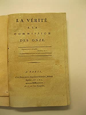 La verite' a la commission des onze