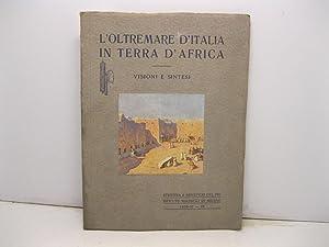L'oltremare d'Italia in terra d'Africa. Visione e: DEI GASLINI Mario;