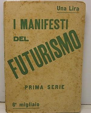 I MANIFESTI DEL FUTURISMO lanciati da Marinetti: 0