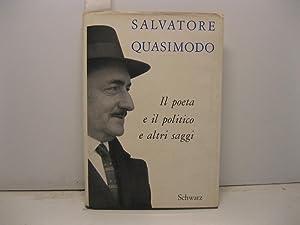 Il poeta e il politico e altri: QUASIMODO Salvatore