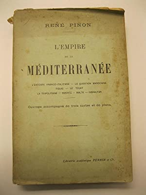 L'empire de la Mediterrane'e. L'entente franco-italienne - La question Marocaine - Figuig - Le To...