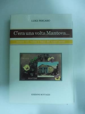 C'era una volta Mantova (sempre 100 saluti: PESCASIO Luigi