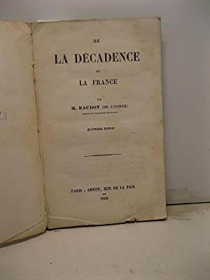 De la decadence de la France. Quatrieme edition