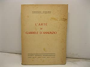 L'arte di Gabriele D'Annunzio.: SCHILIRO' Vincenzo