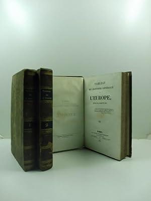 Tableau de l'histoire generale de l'Europe depuis 1814 jusqu'en 1830. Vol. I (-III):...