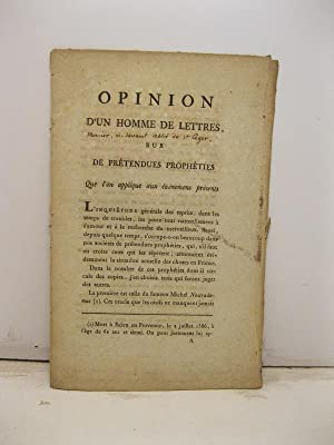 Opinion d'un homme de lettres sur de pre'tendues prophe'ties que l'on applique aux evenemens pre'...