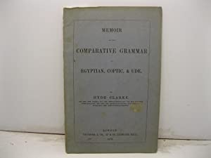 Memoir on the comparative grammar of Egyptian, Coptic, & Ude
