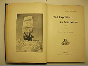 Mon expedition au Sud Polaire. 1914 - 1917. Traduction de M. L. Landel