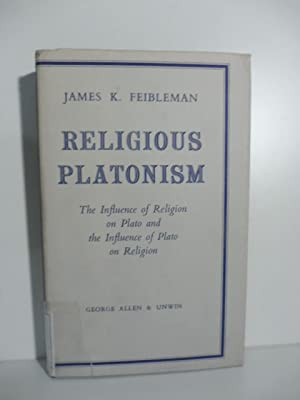 Religious Platonism. The influence of Religion on Plato and the Influence of Plato on Religion