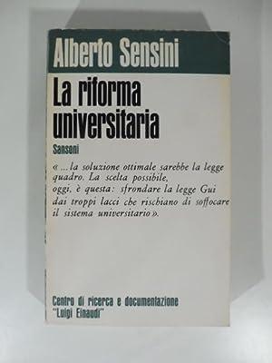 La riforma universitaria: SENSINI Alberto