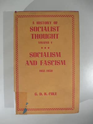 A history of socialist thought Volume V Socialism and fascism 1931-1939