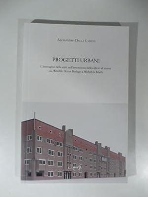 Progetti urbani. L'immagine della citta' nell'invenzione dell'edificio: DALLA CANEVA Alessandro