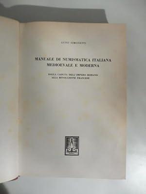 Manuale di numismatica medioevale e moderna. Dalla: SINMONETTI Luigi