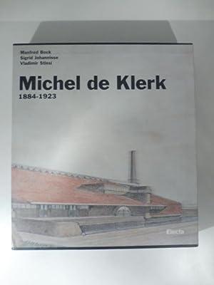 Michel de Klerk 1884-1923. Con un'appendice di: BOCK Manfred, JOHANNISSE