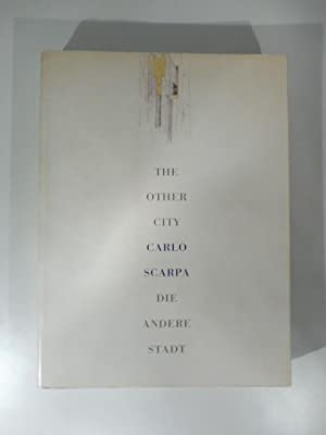 The other city. Carlo Scarpa. Die andere stadt