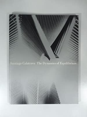 Santiago Calatrava. The dynamics of equilibrium