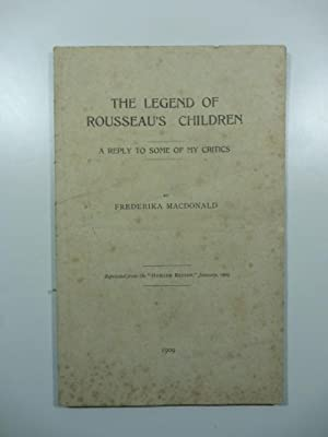 The Legend of Rousseau's children. A reply to some of my critics