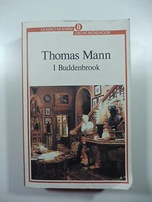 I Buddenbrook decadenza di una famiglia: MANN Thomas
