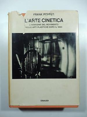 L'arte cinetica. L'immagine del movimento nelle arti: POPPER Frank
