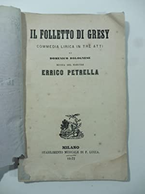 Il folletto di Gresy. Commedia lirica in tre atti