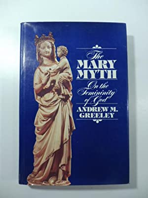 The Mary Myth. On the femininity of god