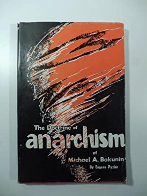 The doctrine of anarchism of Michael A. Bakunin