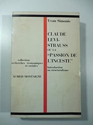 Claude Le'vi-Strauss ou la Passion de l'incest