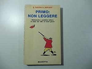 Primo: non leggere. Biblioteche e pubblica lettura: BARONE G. PETRUCCI