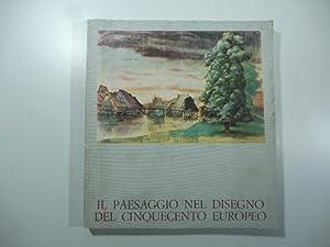 Il paesaggio nel disegno del cinquecento europeo: AA.VV.
