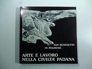 San Benedetto in Polirone. Arte e lavoro: AA.VV.